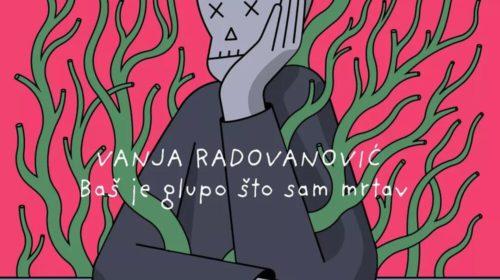 """Vanja Radovanović objavio treći album naziva """"Baš je glupo što sam mrtav"""""""